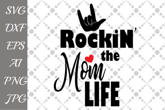 Download Free Rockin The Mom Life Svg Graphic By Prettydesignstudio Creative for Cricut Explore, Silhouette and other cutting machines.