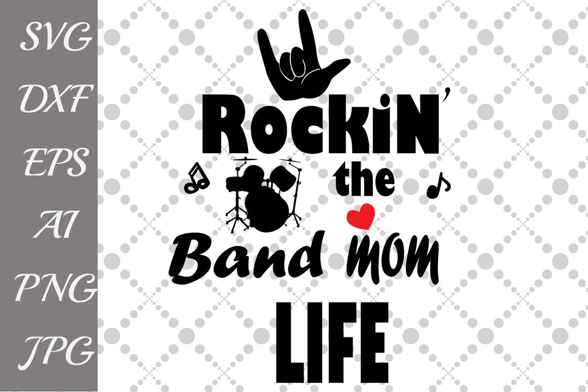 Download Free Rockin The Band Mom Life Svg Graphic By Prettydesignstudio for Cricut Explore, Silhouette and other cutting machines.