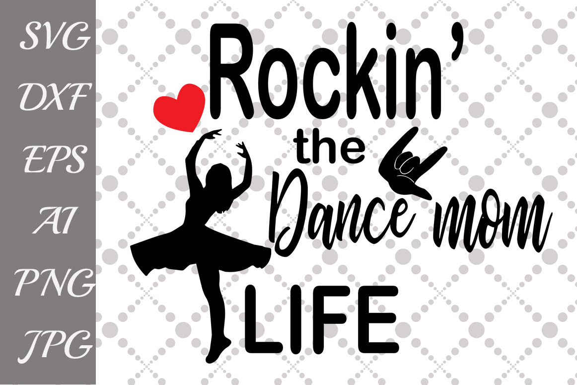 Download Free Rockin The Dance Mom Life Svg Graphic By Prettydesignstudio for Cricut Explore, Silhouette and other cutting machines.