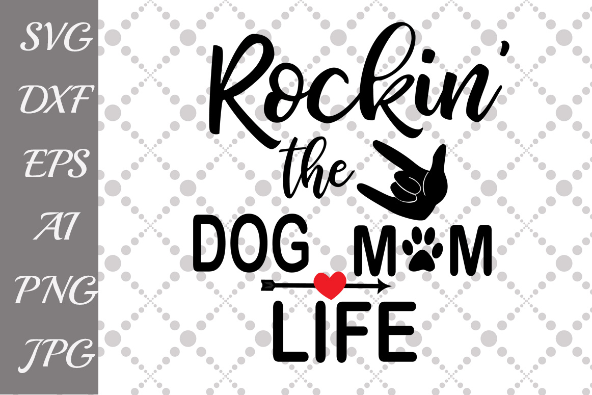 Download Free Rockin The Dog Mom Life Svg Graphic By Prettydesignstudio for Cricut Explore, Silhouette and other cutting machines.