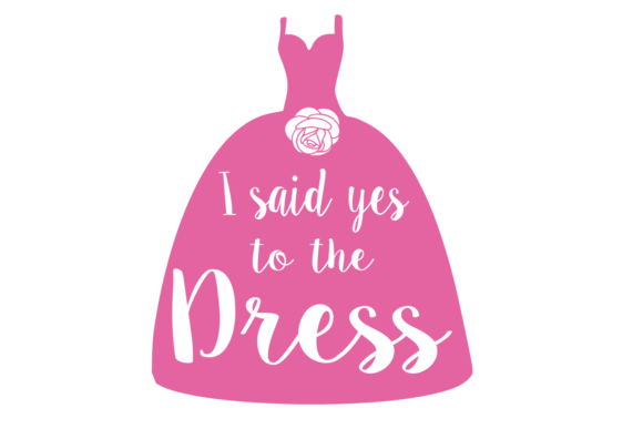 Download Free Say Yes To The Dress Digital Svg File Graphic By Auntie for Cricut Explore, Silhouette and other cutting machines.