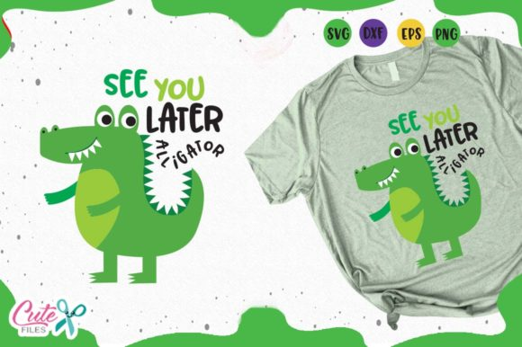 Download Free See You Later Alligator Svg Graphic By Cute Files Creative Fabrica SVG Cut Files