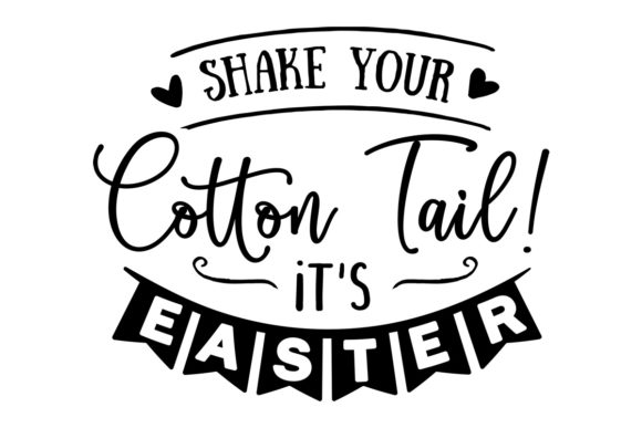 Shake Your Cotton Tail It's Easter Easter Craft Cut File By Creative Fabrica Crafts