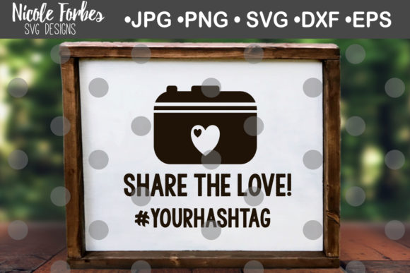 Share The Love Wedding Sign Svg Graphic By Nicole Forbes Designs Creative Fabrica
