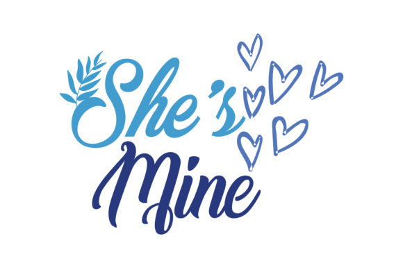 She S Mine Quote Svg Cut Graphic By Thelucky Creative Fabrica