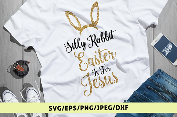 Download Free Silly Rabbit Easter Is For Jesus Easter Svg Graphic By for Cricut Explore, Silhouette and other cutting machines.