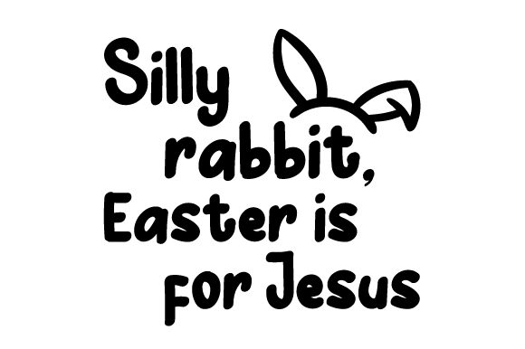 Download Free Silly Rabbit Easter Is For Jesus Svg Cut File By Creative for Cricut Explore, Silhouette and other cutting machines.