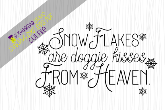 Snowflakes Doggie Kisses from Heaven SVG Graphic Crafts By SugarBearStudio