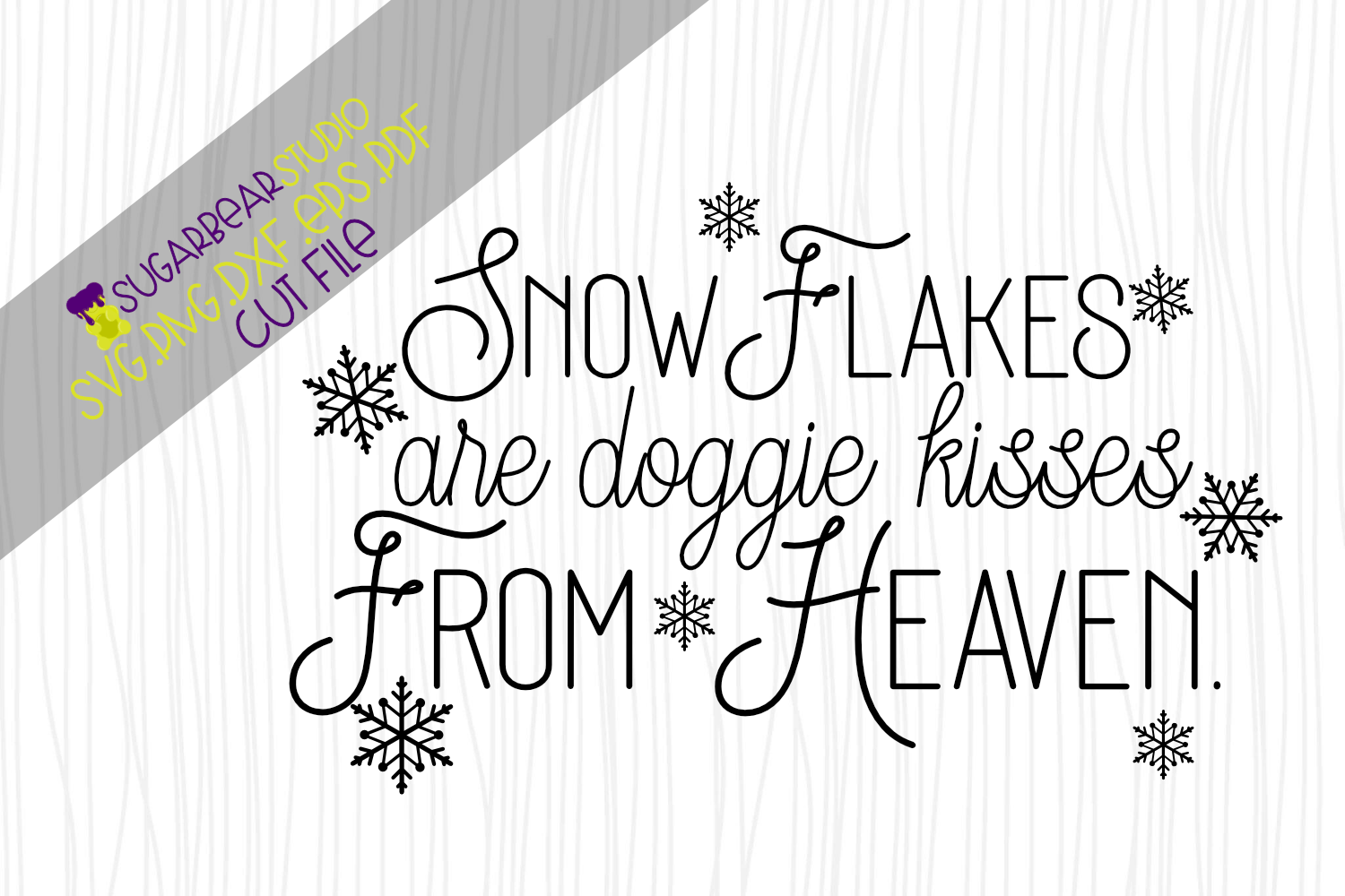 Download Free Snowflakes Doggie Kisses From Heaven Svg Graphic By for Cricut Explore, Silhouette and other cutting machines.
