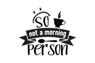 So Not a Morning Person Cups & Mugs Craft Cut File By Creative Fabrica Crafts