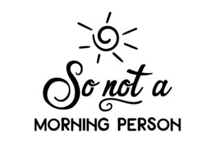 So Not a Morning Person Craft Design By Creative Fabrica Crafts
