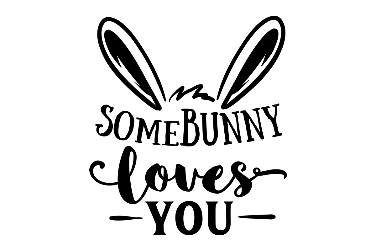 Somebunny Loves You Svg Cut File By Creative Fabrica