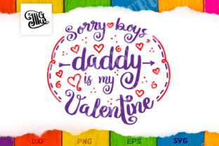 Download Free Sorry Boys Daddy Is My Valentine Svg Graphic By Illustrator for Cricut Explore, Silhouette and other cutting machines.