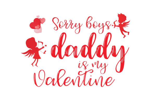 Download Free Sorry Boys Daddy Is My Valentine Quote Svg Cut Graphic By for Cricut Explore, Silhouette and other cutting machines.