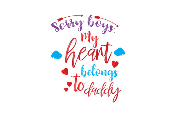 Download Free Sorry Boys My Heart Belongs To Daddy Quote Svg Cut Graphic By for Cricut Explore, Silhouette and other cutting machines.