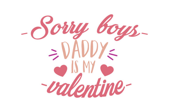 Download Free Sorry Boys Daddy Is My Valentine Quote Svg Cut Graphic By SVG Cut Files