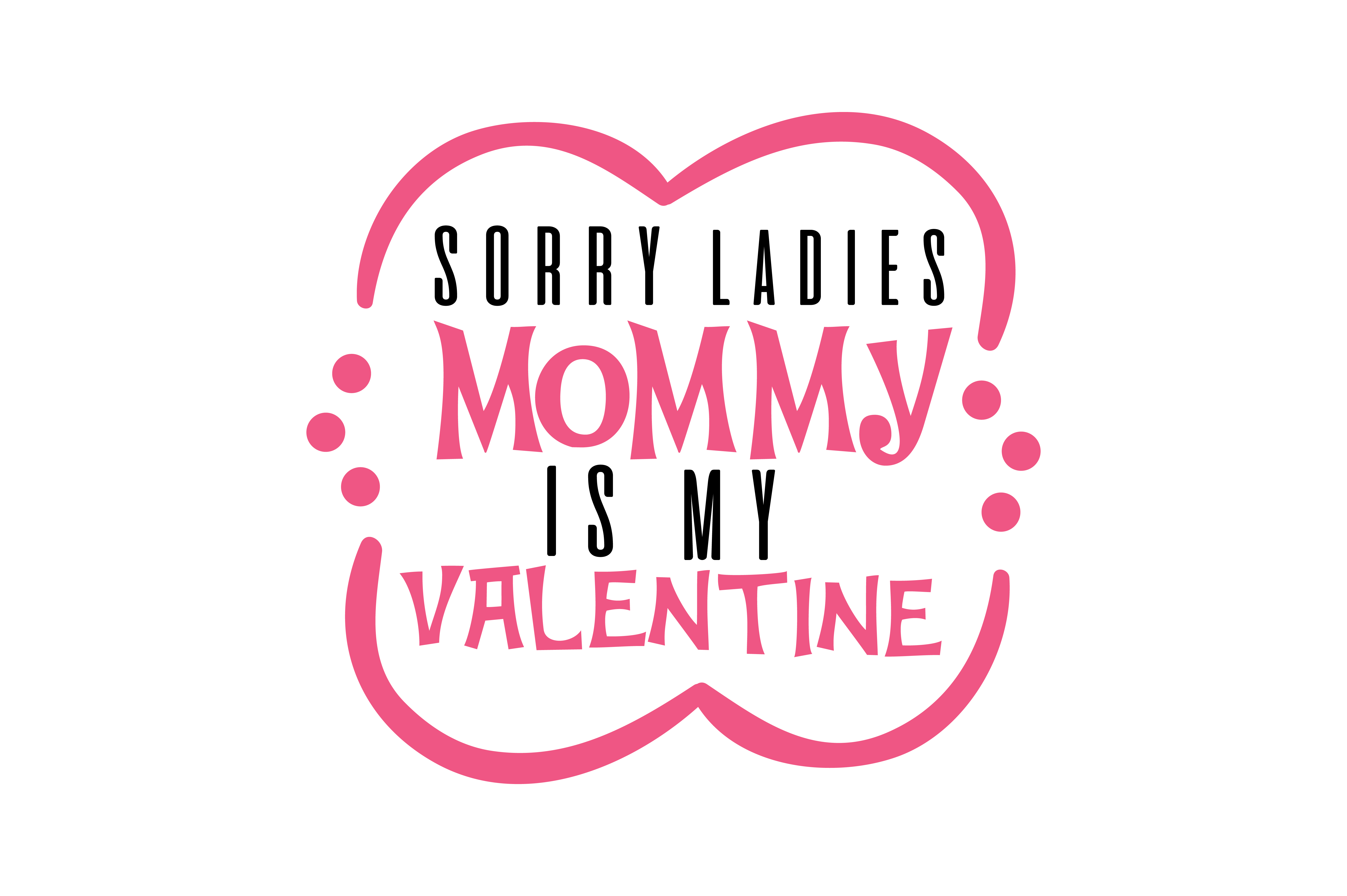 Download Free Sorry Ladies Mommy Is My Valentine Quote Svg Cut Graphic By for Cricut Explore, Silhouette and other cutting machines.