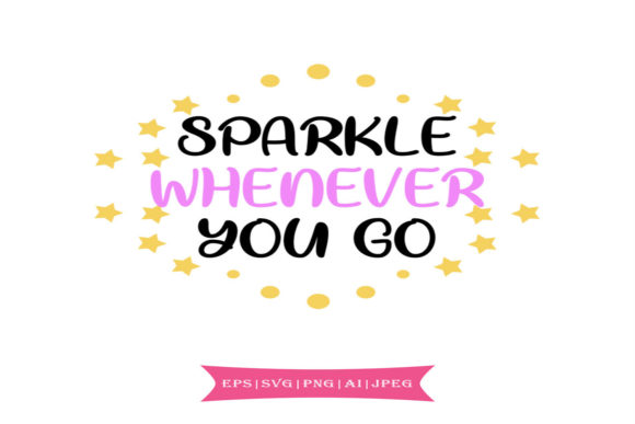 Print on Demand: Sparkle Whenever You Go Graphic Crafts By summersSVG