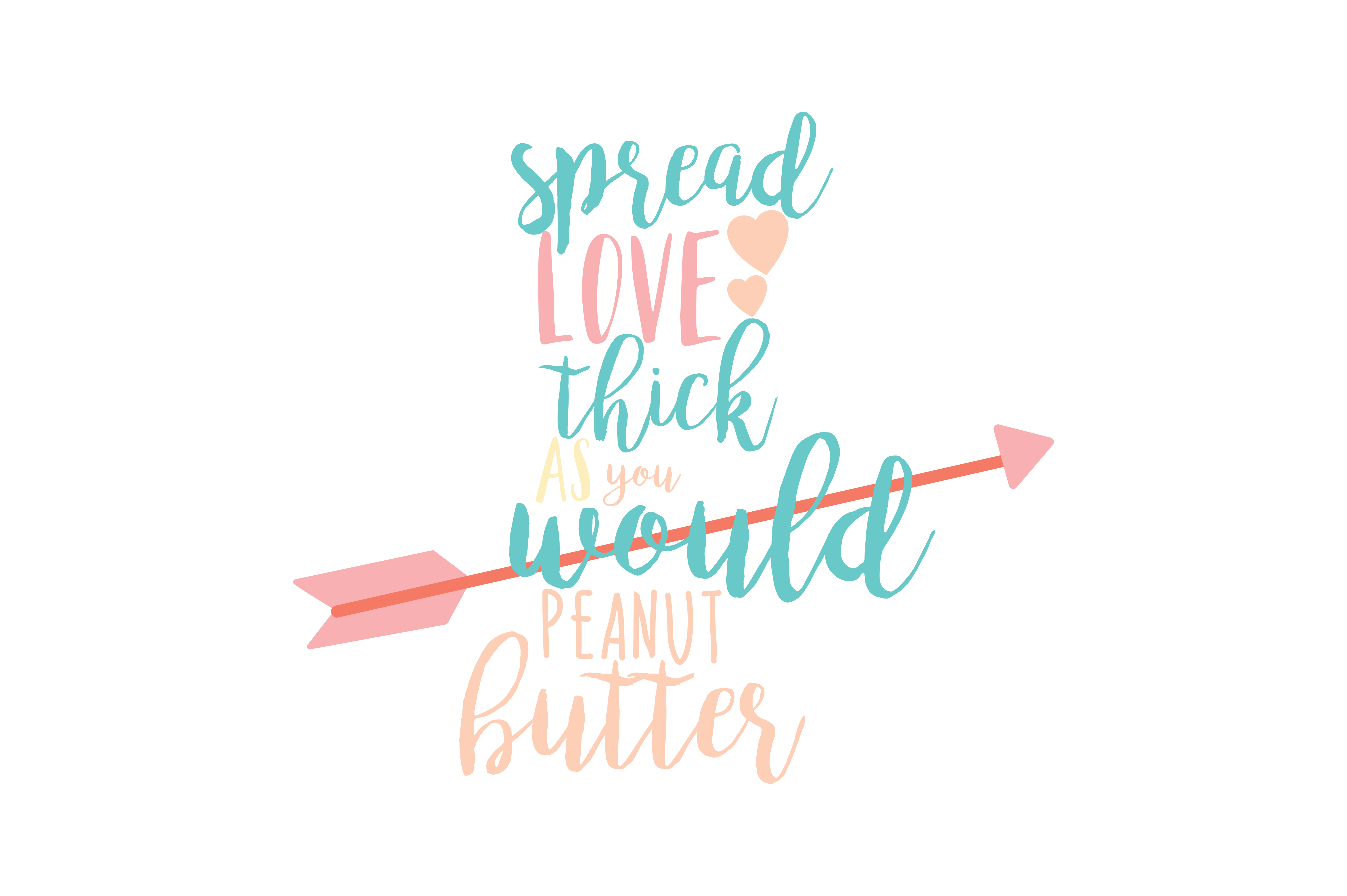 Download Free Spread Love Thick As You Would Peanut Butter Quote Svg Cut for Cricut Explore, Silhouette and other cutting machines.