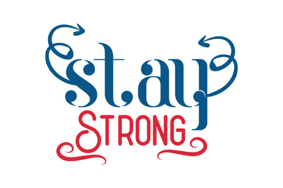 Download Free Stay Strong Quote Svg Cut Graphic By Thelucky Creative Fabrica for Cricut Explore, Silhouette and other cutting machines.