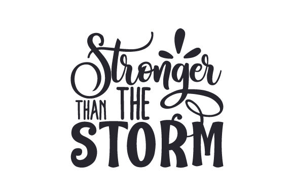 Stronger Than the Storm Motivational Craft Cut File By Creative Fabrica Crafts