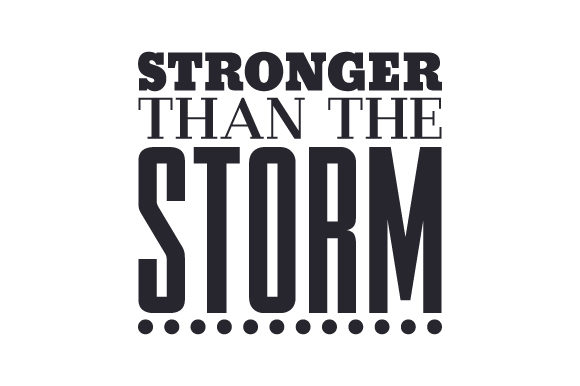 Stronger Than the Storm Motivational Craft Cut File By Creative Fabrica Crafts - Image 1