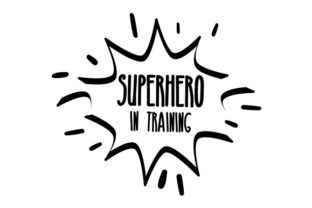 Superhero in Training. Craft Design By Creative Fabrica Crafts
