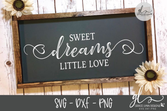 Sweet Dreams Little Love - Nursery SVG Graphic Crafts By GraceLynnDesigns