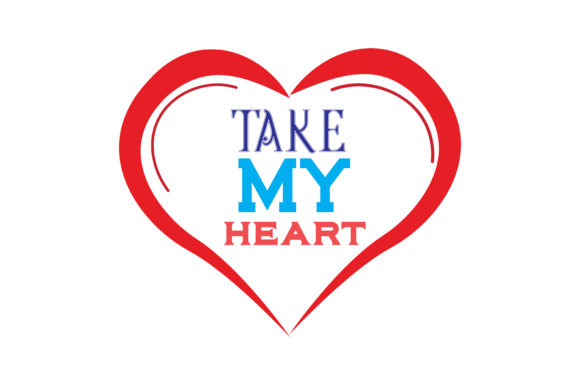 Download Free Take My Heart Quote Svg Cut Graphic By Thelucky Creative Fabrica for Cricut Explore, Silhouette and other cutting machines.