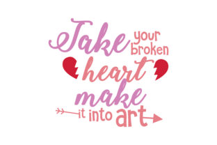 Download Free Take Your Broken Heart Make Into Art Quote Svg Cut Grafico Por for Cricut Explore, Silhouette and other cutting machines.