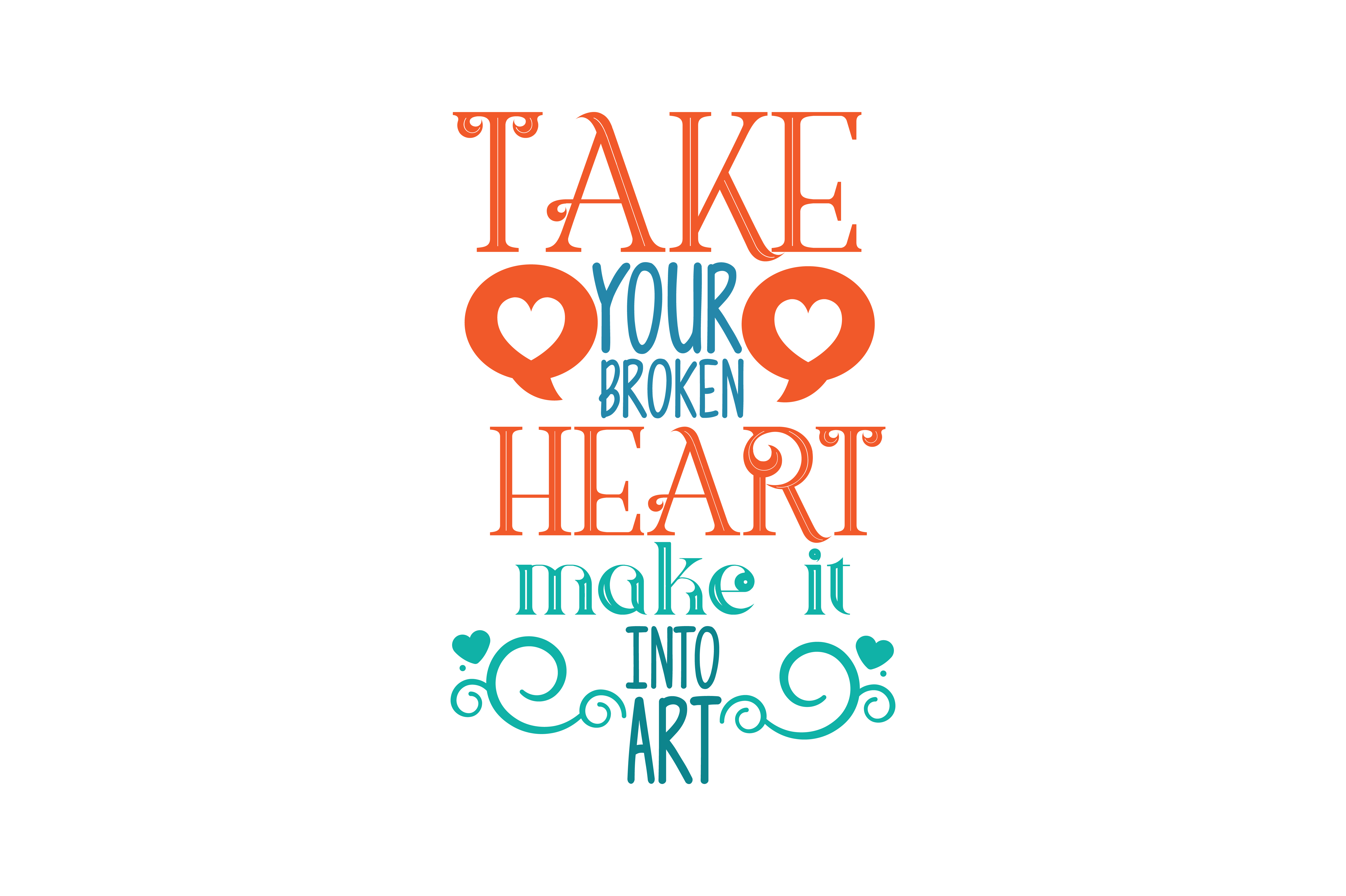 Download Free Take Your Broken Heart Make It Into Art Quote Svg Cut Graphic By for Cricut Explore, Silhouette and other cutting machines.