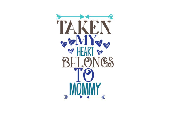 Download Free Taken My Heart Belongs To Mommy Quote Svg Cut Graphic By for Cricut Explore, Silhouette and other cutting machines.