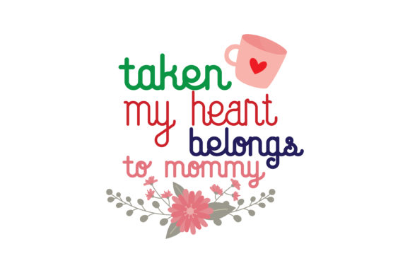 Download Free Taken My Heart Belongs To Mommy Quote Svg Cut Graphic By Thelucky Creative Fabrica for Cricut Explore, Silhouette and other cutting machines.
