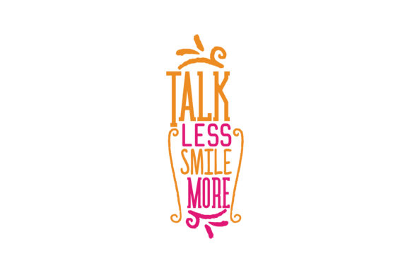 Download Free Talk Less Smile More Quote Svg Cut Graphic By Thelucky SVG Cut Files