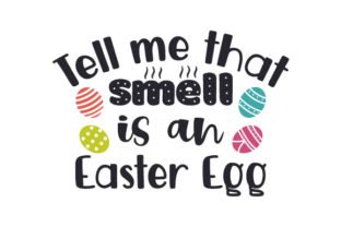 Tell Me That Smell is an Easter Egg Easter Craft Cut File By Creative Fabrica Crafts