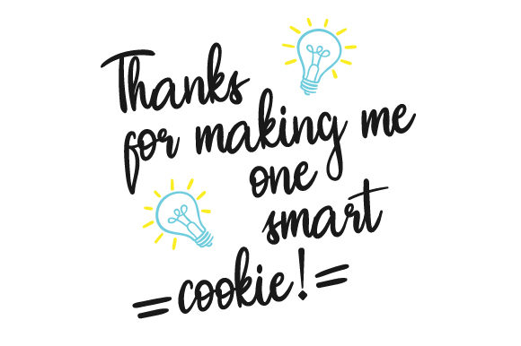 Download Free Thanks For Making Me One Smart Cookie Svg Cut File By Creative for Cricut Explore, Silhouette and other cutting machines.