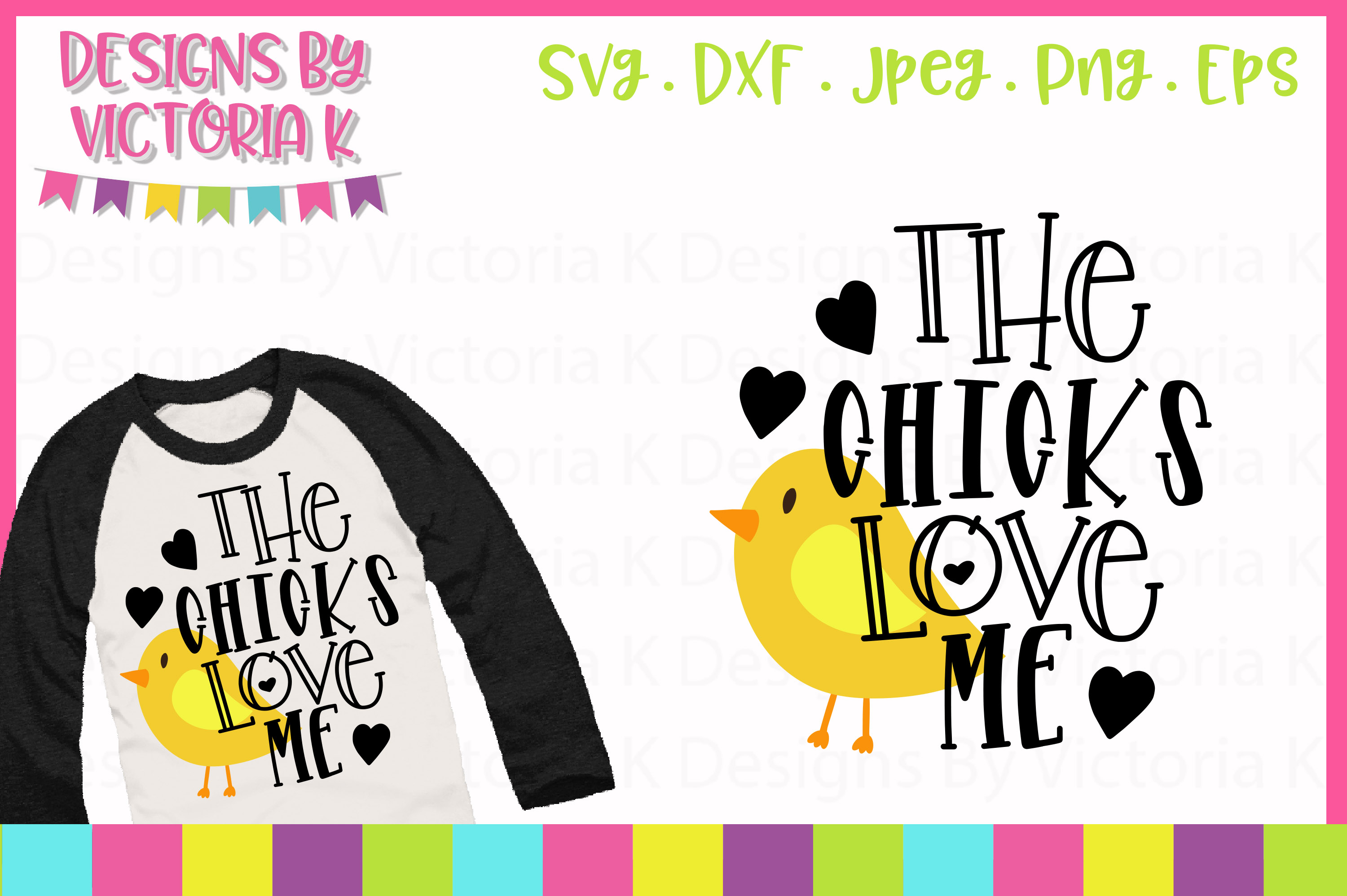 The Chicks Love Me Svg Graphic By Designs By Victoria K