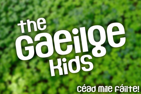 The Gaeilge Kids Display Font By Chequered Ink
