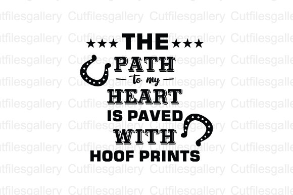 Download Free The Path To My Heart Is Paved With Hoof Prints Svg Graphic By for Cricut Explore, Silhouette and other cutting machines.
