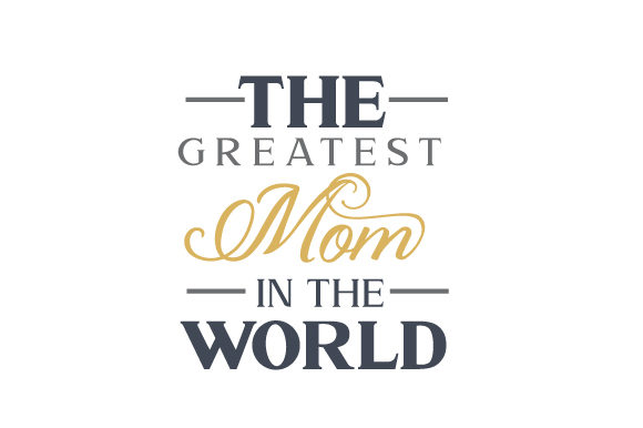 Download Free The Greatest Mom In The World Svg Cut File By Creative Fabrica Crafts Creative Fabrica for Cricut Explore, Silhouette and other cutting machines.