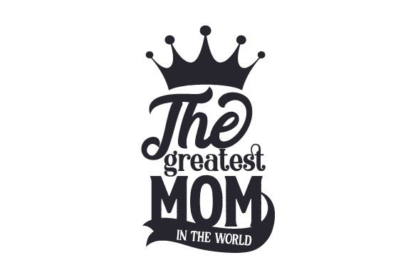 Download Free The Greatest Mom In The World Svg Cut File By Creative Fabrica for Cricut Explore, Silhouette and other cutting machines.