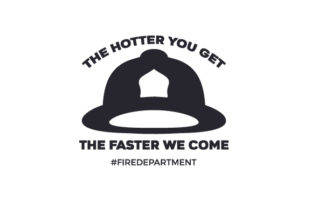 The Hotter You Get, the Faster We Come #firedepartment Craft Design By Creative Fabrica Crafts