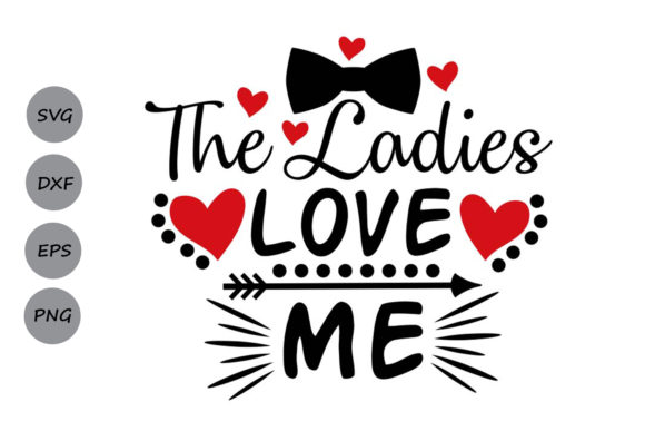 Download Free The Ladies Love Me Svg Graphic By Cosmosfineart Creative Fabrica for Cricut Explore, Silhouette and other cutting machines.
