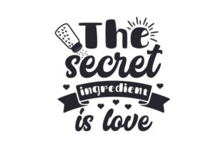 The Secret Ingredient is Love Craft Design By Creative Fabrica Crafts