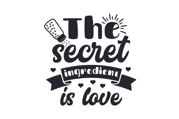 Download Free The Secret Ingredient Is Love Svg Cut File By Creative Fabrica for Cricut Explore, Silhouette and other cutting machines.