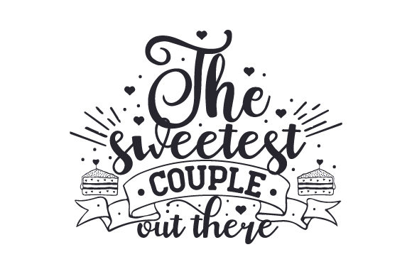 Download Free The Sweetest Couple Out There Svg Cut File By Creative Fabrica for Cricut Explore, Silhouette and other cutting machines.