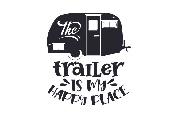 Download Free The Trailer Is My Happy Place Svg Cut File By Creative Fabrica for Cricut Explore, Silhouette and other cutting machines.
