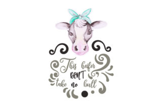 This Heifer Don't Take No Bull Craft Design By Creative Fabrica Crafts