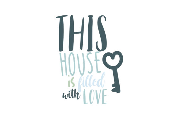 Download Free This House Is Filled With Love Quote Svg Cut Graphic By Thelucky for Cricut Explore, Silhouette and other cutting machines.
