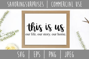This Is Us Our Life Our Story Svg Graphic By Savoringsurprises